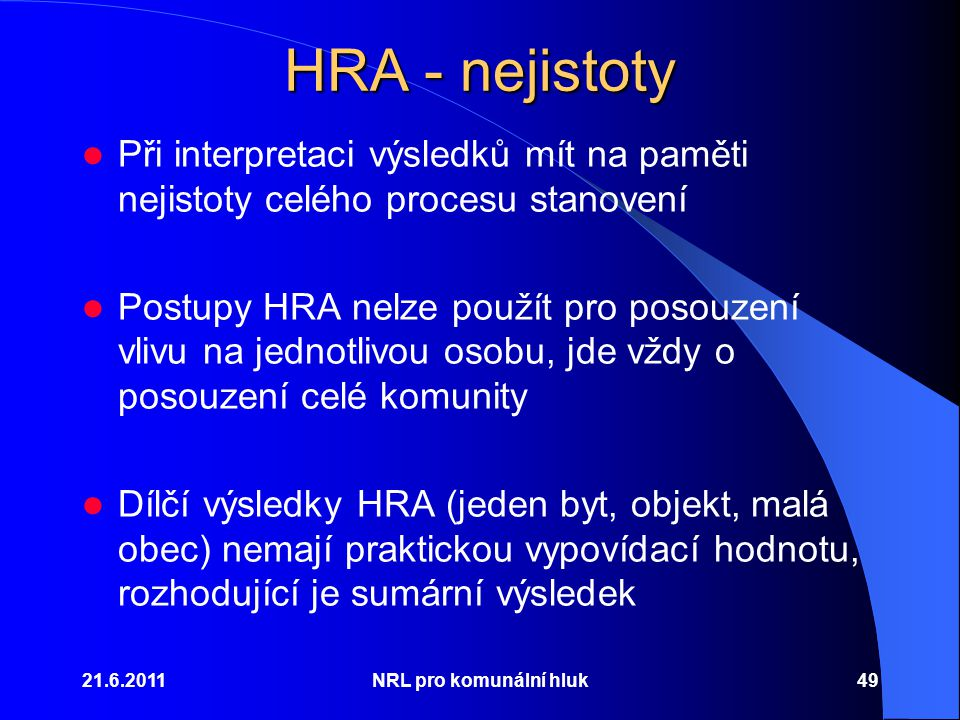 HRA - nejistoty Při interpretaci výsledků mít na paměti nejistoty celého procesu stanovení.
