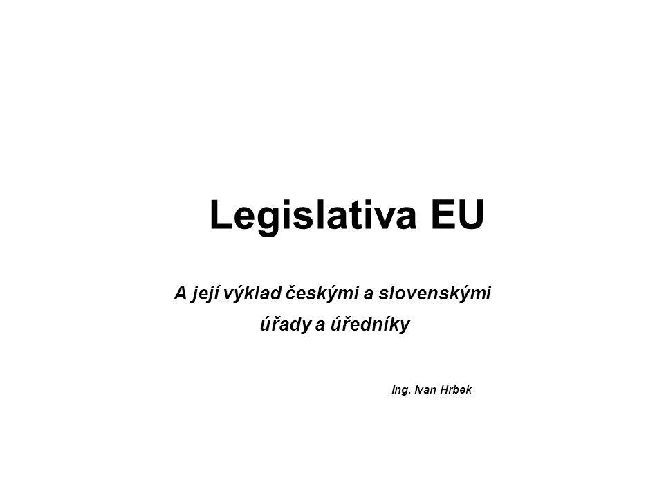 A její výklad českými a slovenskými úřady a úředníky Ing. Ivan Hrbek