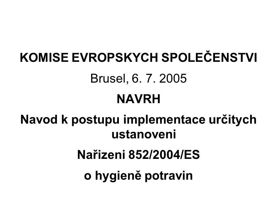 KOMISE EVROPSKYCH SPOLEČENSTVI Brusel, 6. 7. 2005 NAVRH