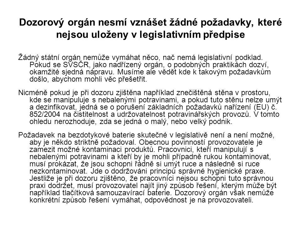 Dozorový orgán nesmí vznášet žádné požadavky, které nejsou uloženy v legislativním předpise