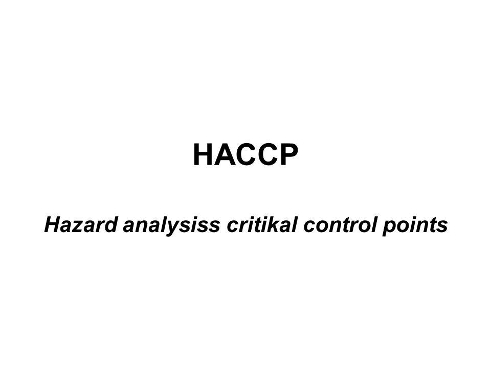 Hazard analysiss critikal control points