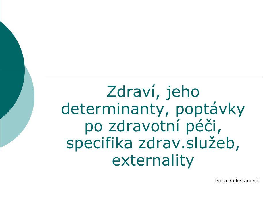 Zdraví, jeho determinanty, poptávky po zdravotní péči, specifika zdrav