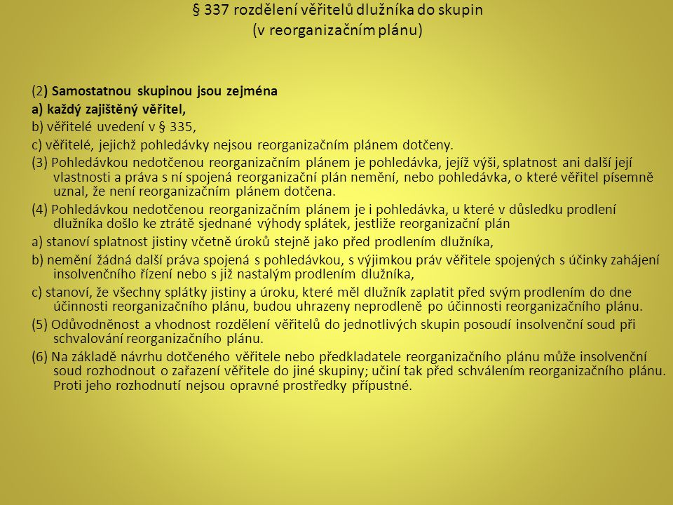 § 337 rozdělení věřitelů dlužníka do skupin (v reorganizačním plánu)