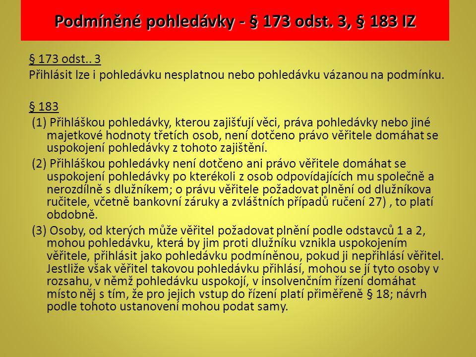 Podmíněné pohledávky - § 173 odst. 3, § 183 IZ