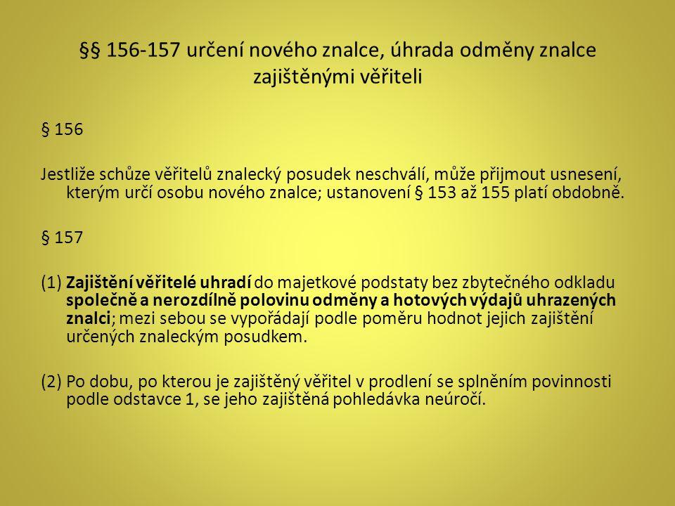 §§ 156-157 určení nového znalce, úhrada odměny znalce zajištěnými věřiteli