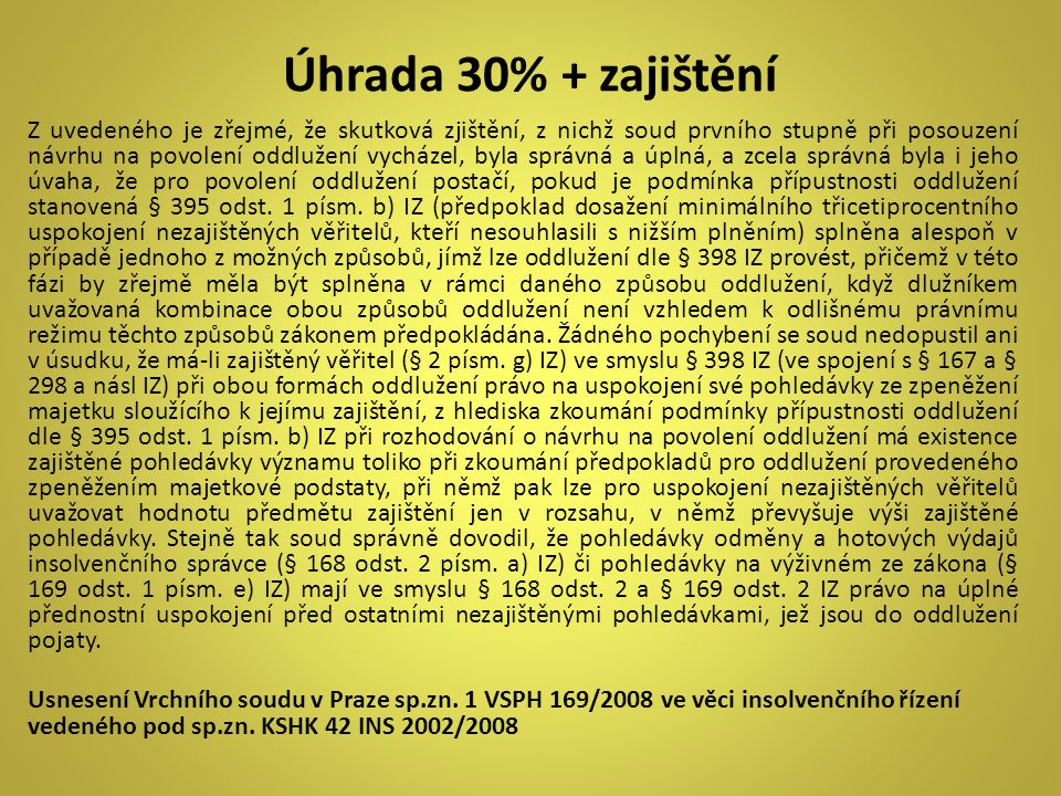 Úhrada 30% + zajištění