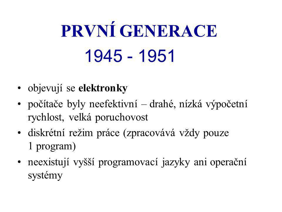 PRVNÍ GENERACE 1945 - 1951 objevují se elektronky