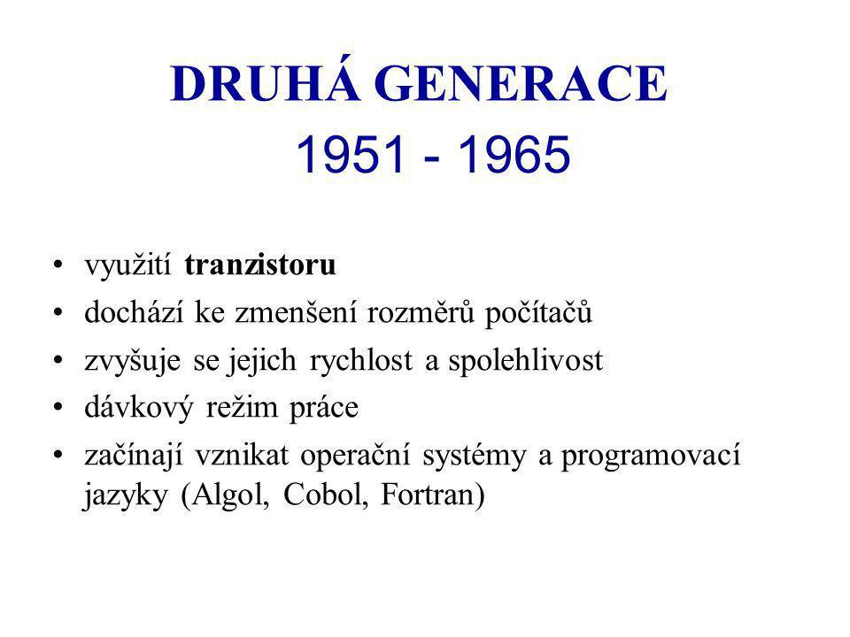 DRUHÁ GENERACE 1951 - 1965 využití tranzistoru