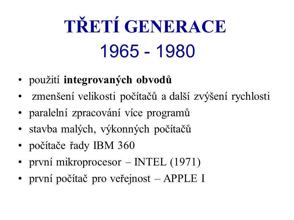 TŘETÍ GENERACE 1965 - 1980 použití integrovaných obvodů