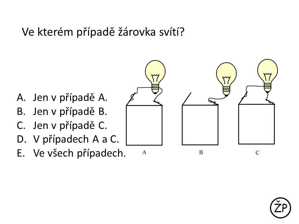 Ve kterém případě žárovka svítí
