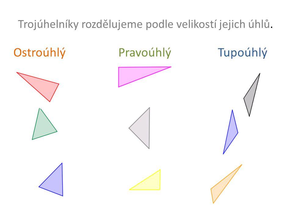 Trojúhelníky rozdělujeme podle velikostí jejich úhlů.
