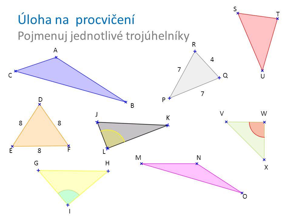 Úloha na procvičení Pojmenuj jednotlivé trojúhelníky