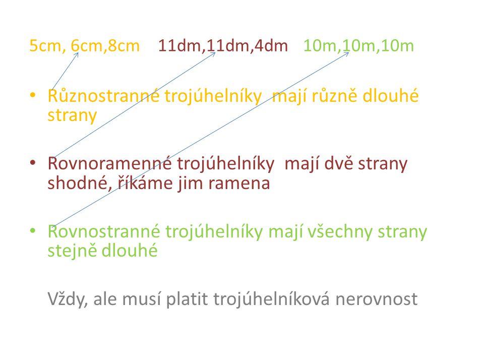Různostranné trojúhelníky mají různě dlouhé strany