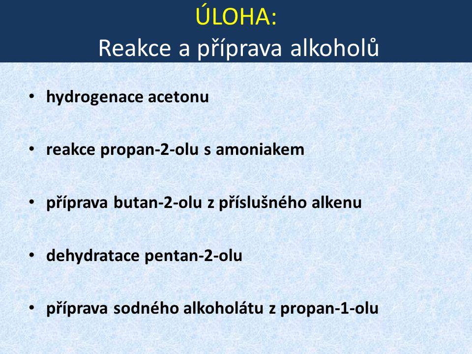 ÚLOHA: Reakce a příprava alkoholů