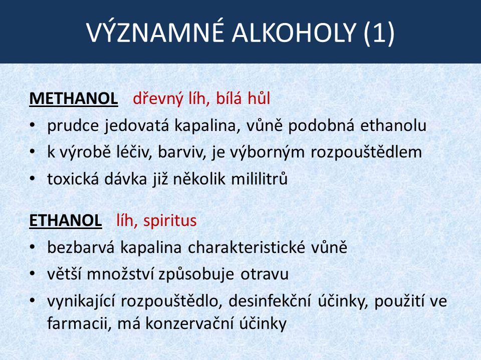 VÝZNAMNÉ ALKOHOLY (1) METHANOL dřevný líh, bílá hůl