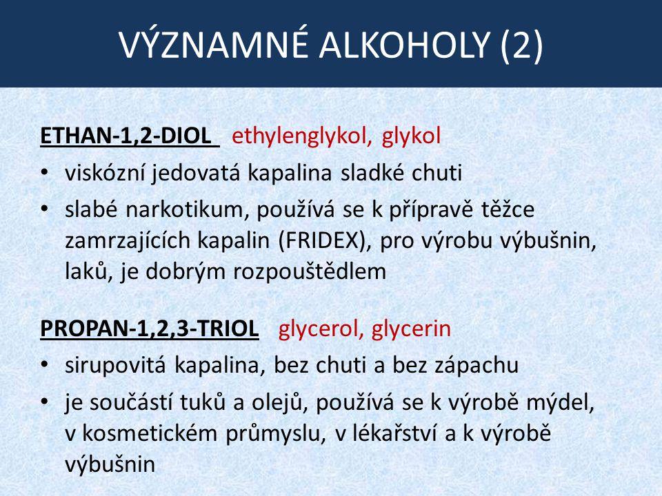 VÝZNAMNÉ ALKOHOLY (2) ETHAN-1,2-DIOL ethylenglykol, glykol