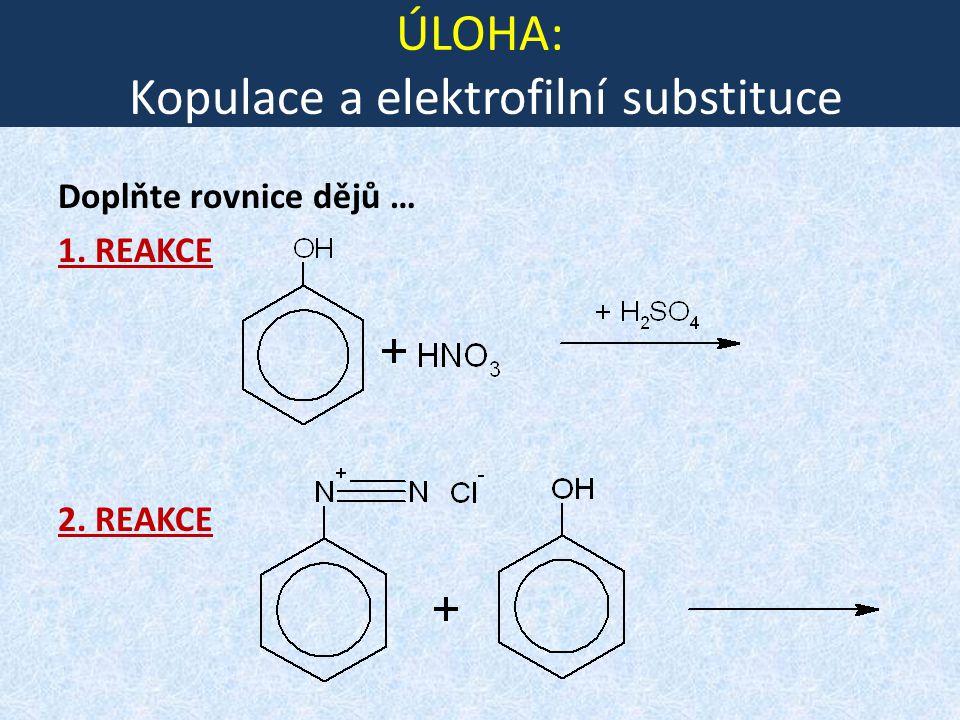 ÚLOHA: Kopulace a elektrofilní substituce