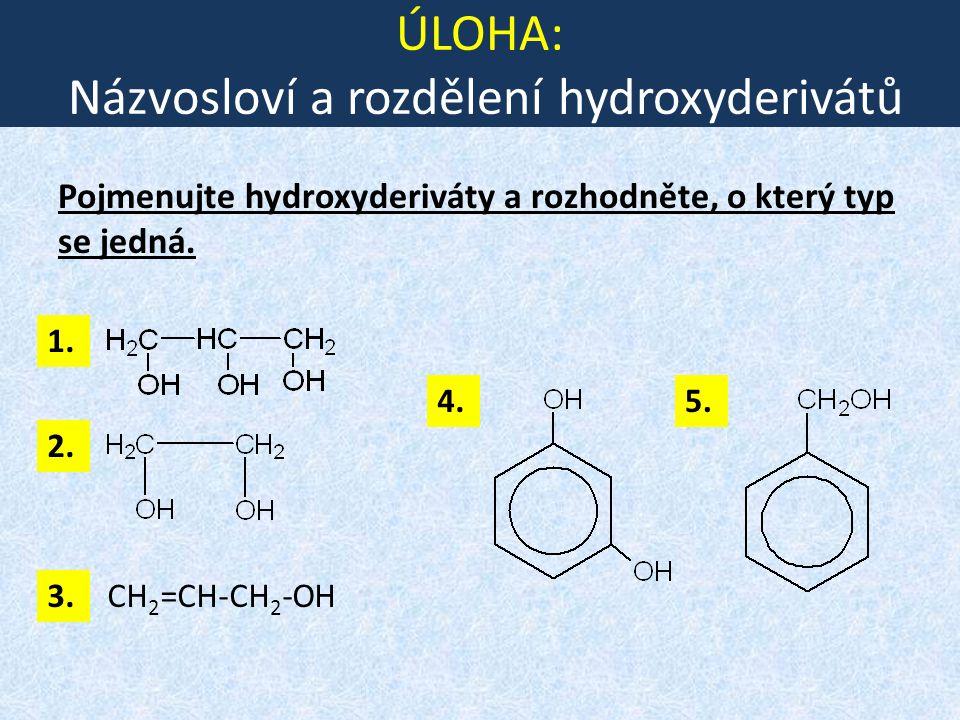 ÚLOHA: Názvosloví a rozdělení hydroxyderivátů