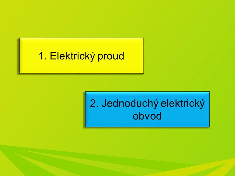 2. Jednoduchý elektrický obvod