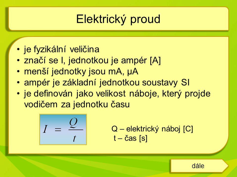 Elektrický proud je fyzikální veličina