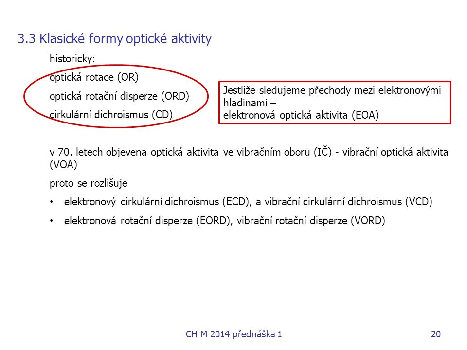 3.3 Klasické formy optické aktivity