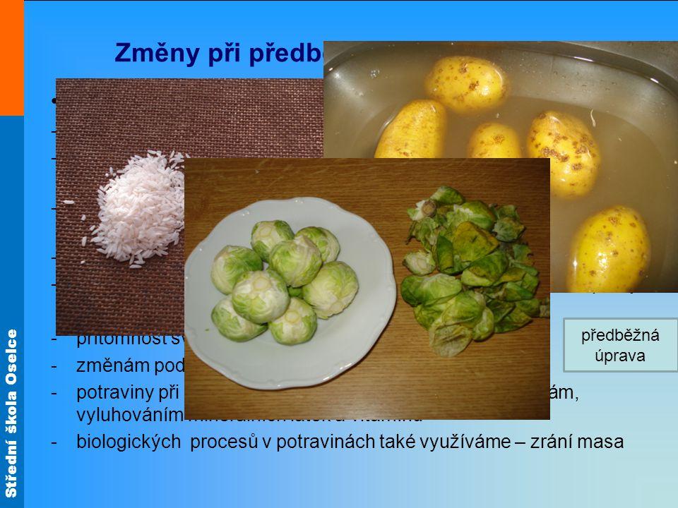 Změny při předběžné úpravě potravin