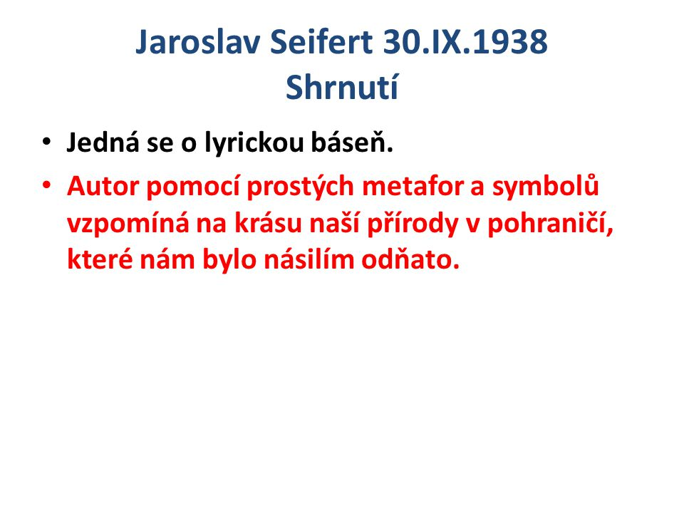 Jaroslav Seifert 30.IX.1938 Shrnutí