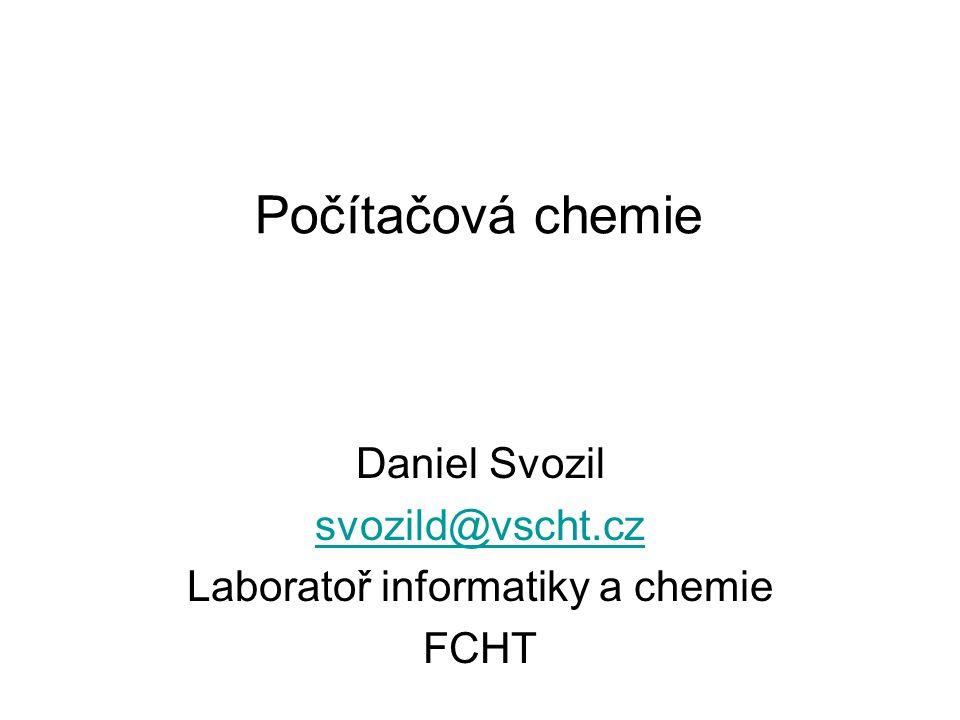 Daniel Svozil svozild@vscht.cz Laboratoř informatiky a chemie FCHT