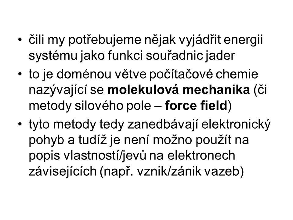 čili my potřebujeme nějak vyjádřit energii systému jako funkci souřadnic jader
