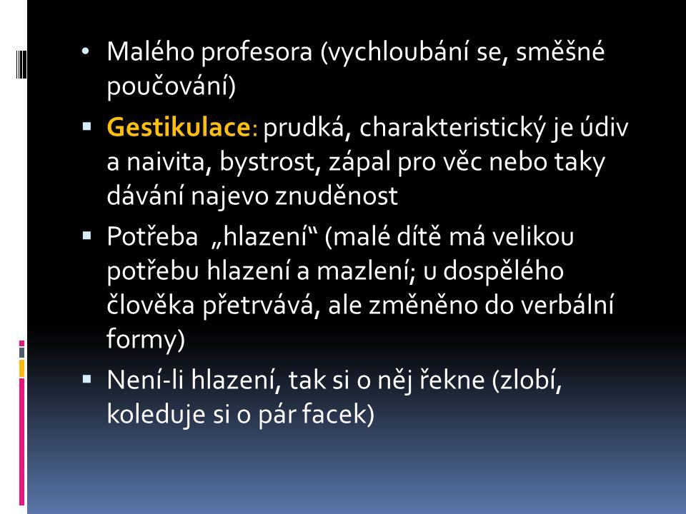 Malého profesora (vychloubání se, směšné poučování)