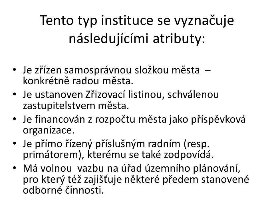 Tento typ instituce se vyznačuje následujícími atributy: