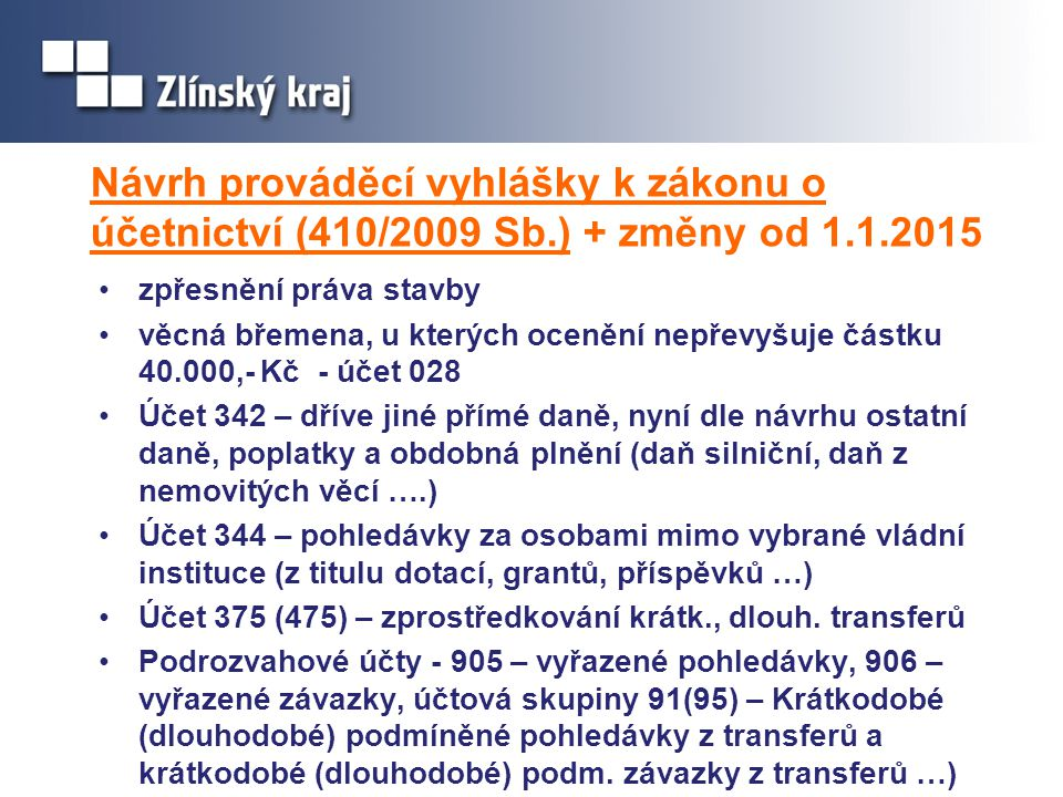 Návrh prováděcí vyhlášky k zákonu o účetnictví (410/2009 Sb