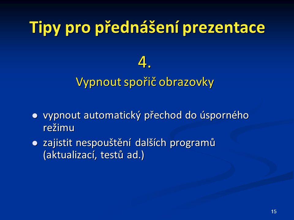Tipy pro přednášení prezentace