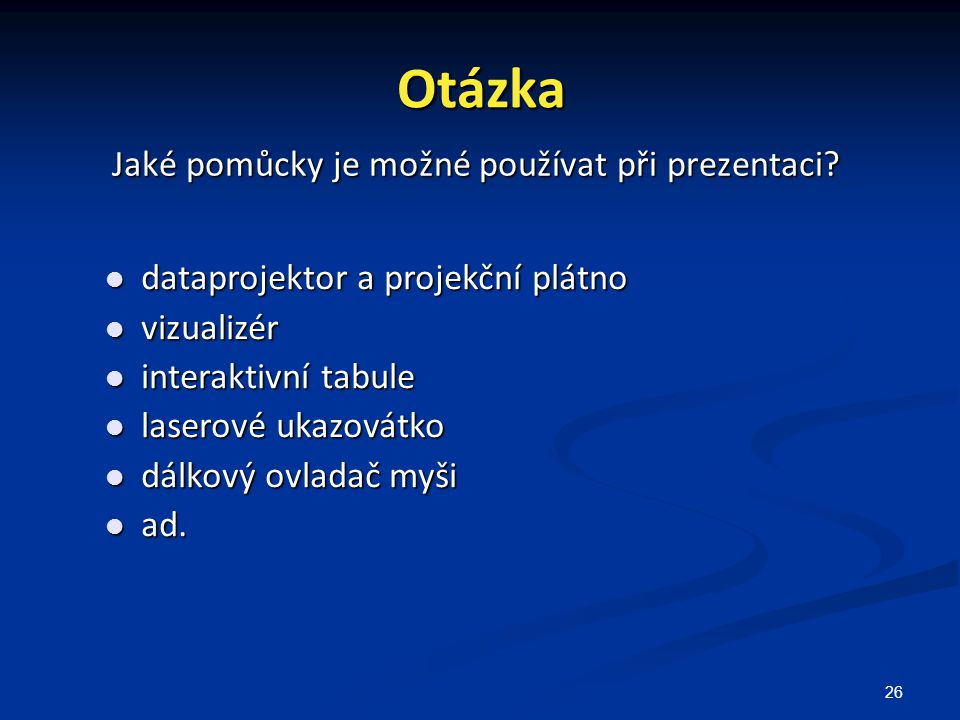 Jaké pomůcky je možné používat při prezentaci