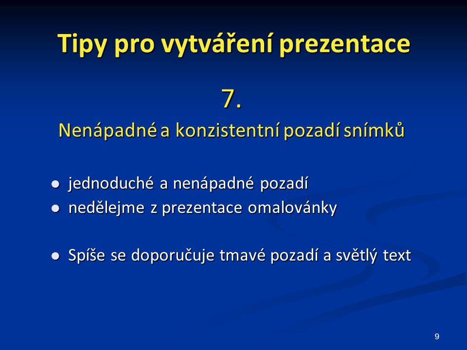 Tipy pro vytváření prezentace