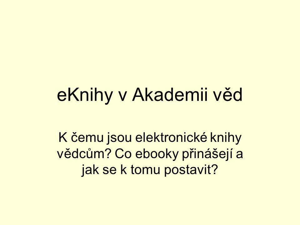 eKnihy v Akademii věd K čemu jsou elektronické knihy vědcům.