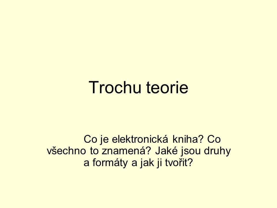 Trochu teorie Co je elektronická kniha. Co všechno to znamená.