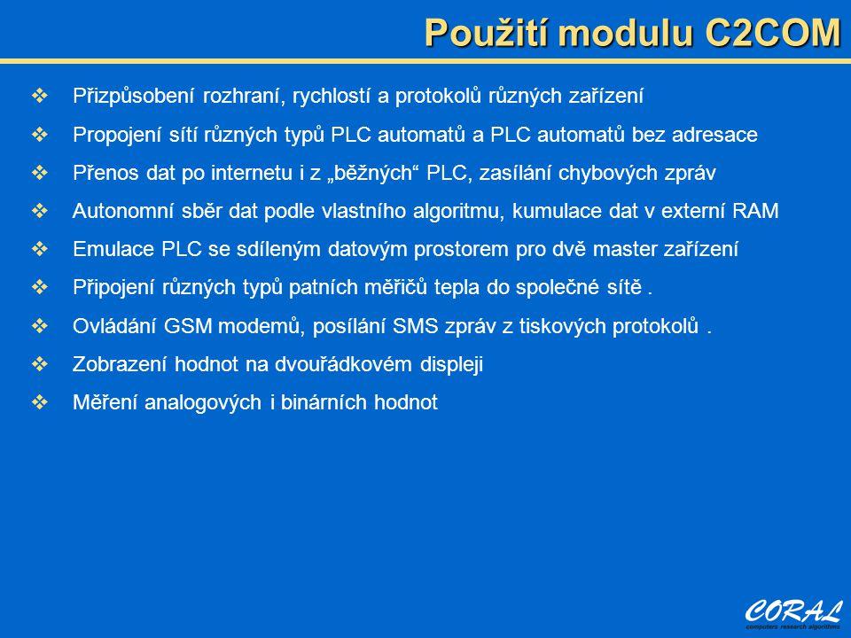 Použití modulu C2COM Přizpůsobení rozhraní, rychlostí a protokolů různých zařízení.