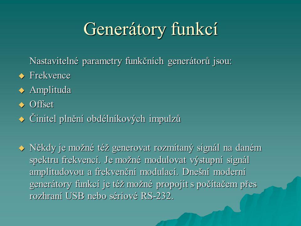 Generátory funkcí Nastavitelné parametry funkčních generátorů jsou: