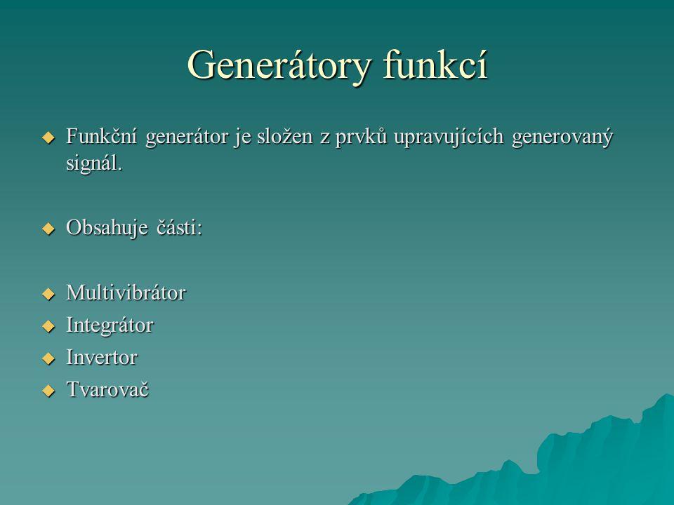 Generátory funkcí Funkční generátor je složen z prvků upravujících generovaný signál. Obsahuje části: