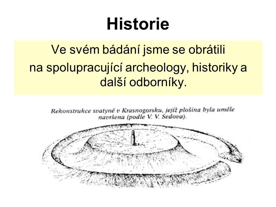 Historie Ve svém bádání jsme se obrátili
