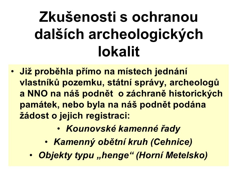 Zkušenosti s ochranou dalších archeologických lokalit