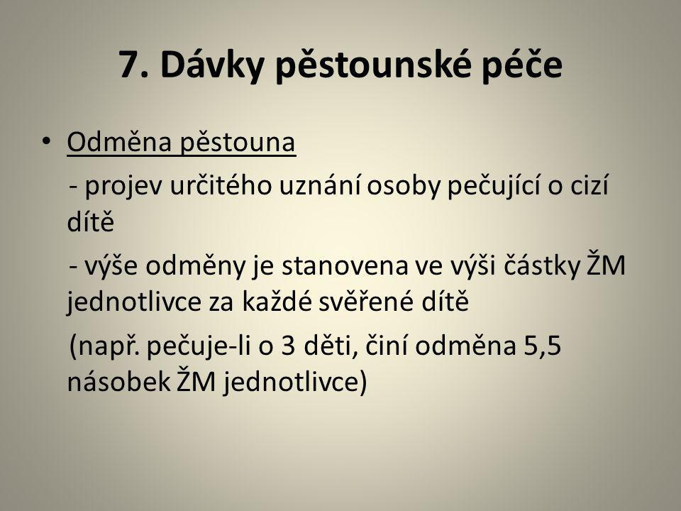 7. Dávky pěstounské péče Odměna pěstouna