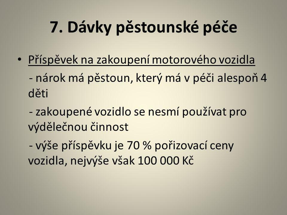 7. Dávky pěstounské péče Příspěvek na zakoupení motorového vozidla