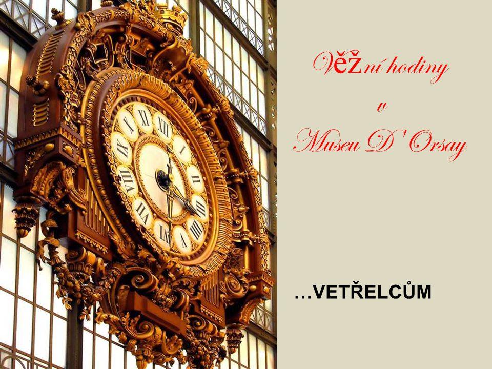 Věžní hodiny v Museu D Orsay …VETŘELCŮM
