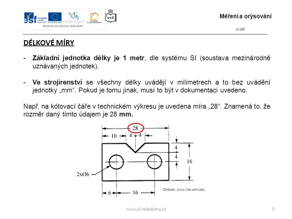 Měření a orýsování úvod. DÉLKOVÉ MÍRY. Základní jednotka délky je 1 metr, dle systému SI (soustava mezinárodně uznávaných jednotek).