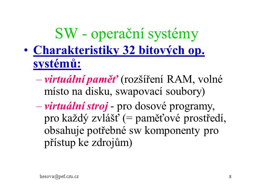 SW - operační systémy Charakteristiky 32 bitových op. systémů: