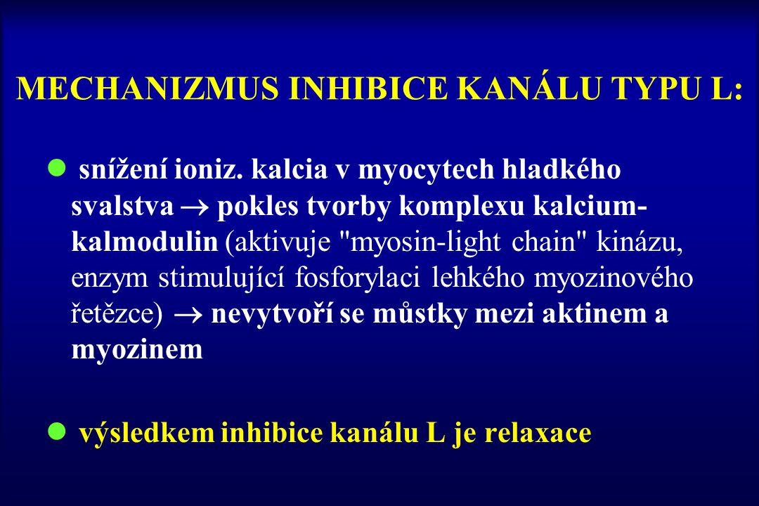 MECHANIZMUS INHIBICE KANÁLU TYPU L: