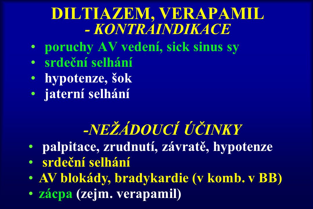 DILTIAZEM, VERAPAMIL - KONTRAINDIKACE