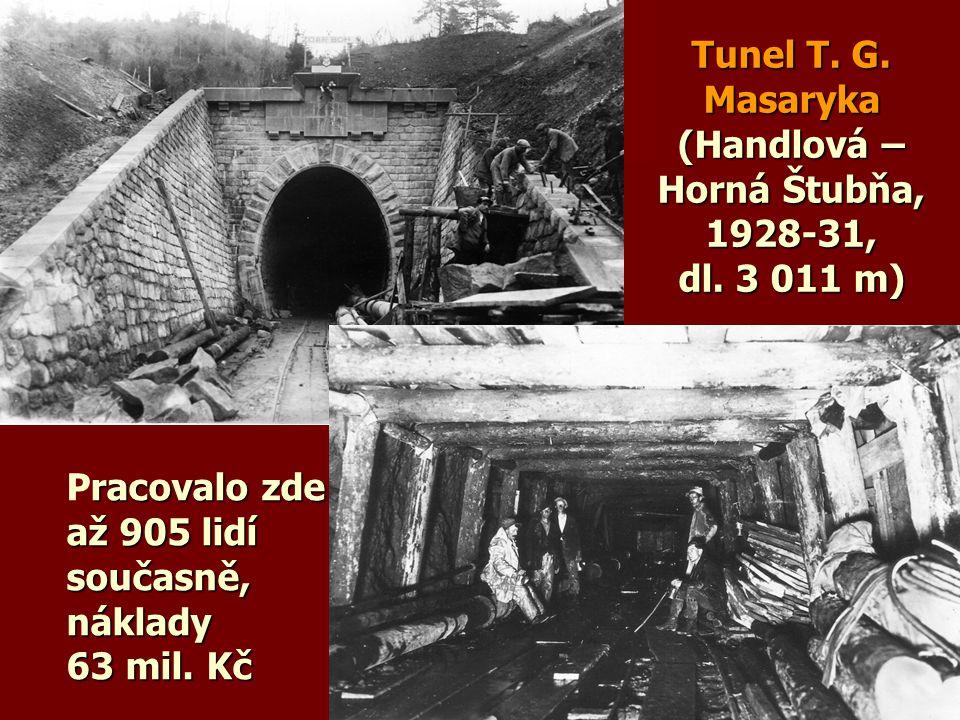 Tunel T. G. Masaryka (Handlová –Horná Štubňa, 1928-31, dl. 3 011 m)
